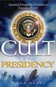 The Cult Of The Presidency - Healy, Gene - ISBN: 9781933995199