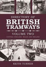Directory Of British Tramways Volume Two - Turner, Keith - ISBN: 9780752442334