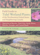 Field Guide To Tidal Wetland Plants Of The Northeastern United States And Neighboring Canada - Tiner, Ralph W. - ISBN: 9781558496675