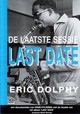 Eric Dolphy - last date - Eric Dolphy - ISBN: 9789059393721