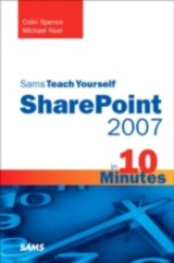 Sams Teach Yourself Sharepoint 2007 In 10 Minutes - Spence, Colin; Noel, Michael - ISBN: 9780672330360