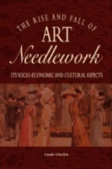 Rise And Fall Of Art Needlework - Cluckie, Linda - ISBN: 9780955605574