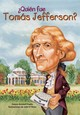Quién Fue Tomas Jefferson?/ Who Was Thomas Jefferson? - Fradin, Dennis B./ O'Brien, John (ILT) - ISBN: 9781603964258