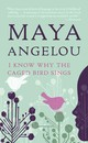 I Know Why The Caged Bird Sings - Angelou, Maya - ISBN: 9780345514400
