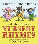 Three Little Kittens And Other Favorite Nursery Rhymes - Ross, Tony - ISBN: 9780805088854