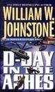 D-day In The Ashes - Johnstone, William W. - ISBN: 9780786020782