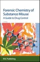 Forensic Chemistry Of Substance Misuse - King, Leslie A. - ISBN: 9780854041787