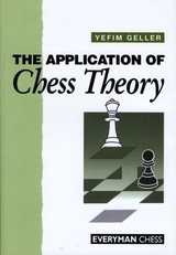 Application Of Chess Theory - Geller, Efim - ISBN: 9781857440676