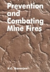 Prevention And Combating Mine Fires - Banerjee, Sudhish Chandra - ISBN: 9789058092120