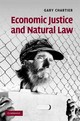 Economic Justice And Natural Law - Chartier, Gary (la Sierra University, California) - ISBN: 9780521767200