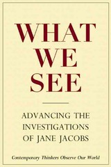 What We See - Goldsmith, Stephen A. (EDT)/ Elizabeth, Lynne (EDT) - ISBN: 9780981559315