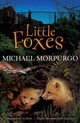 Little Foxes - Morpurgo, Michael - ISBN: 9781405233392