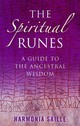 Spiritual Runes, The - A Guide To The Ancestral Wisdom - Saille, Harmonia - ISBN: 9781846942013