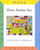 How Artists See Boxed Set: Set Ii: Work, Play, Families, America - Carroll, Colleen - ISBN: 9780789209658