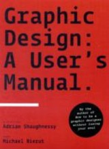 Graphic Design: A User's Manual - Shaughnessy, Adrian - ISBN: 9781856695916