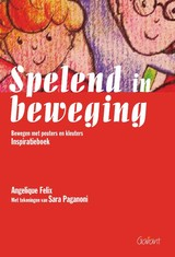 Spelend in beweging - A. Felix; Angelique Felix - ISBN: 9789044123500