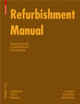 Refurbishment Manual - Giebeler, Georg; Krause, Harald; Fisch, Rainer; Musso, Florian; Lenz, Bernh... - ISBN: 9783764399474