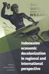 Indonesian Economic Decolonization In Indonesia In Regional And International Perspective - Lindblad, J. Thomas (EDT)/ Post, Peter (EDT) - ISBN: 9789067183536