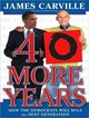 40 More Years - Carville, James/ Buckwalter-Poza, Rebecca/ Sklar, Alan (NRT) - ISBN: 9781400142927