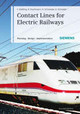 Contact Lines For Electrical Railways - Kiessling, Friedrich/ Puschmann, Rainer/ Schmieder, Axel/ Schneider, Egid - ISBN: 9783895783227