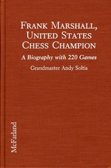 Frank Marshall, United States Chess Champion - Soltis, Andy - ISBN: 9780899508870