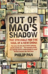 Out of Mao's Shadow : The Struggle for the Soul of a New China - Pan, Philip - ISBN: 9780330451048