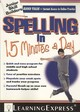Spelling In 15 Minutes A Day - Learningexpress (COR) - ISBN: 9781576856901