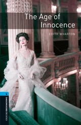Oxford Bookworms Library: Level 5:: The Age Of Innocence - Wharton, Edith - ISBN: 9780194792165