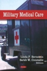 Military Medical Care - Bernstein, Linda F. (EDT) - ISBN: 9781606925751
