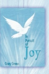 In Pursuit Of Joy - Gary Myron Green - ISBN: 9781608603848