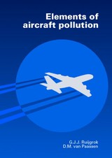 Elements of aircraft pollution - G.J.J.  Ruijgrok - ISBN: 9789071301926