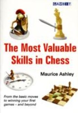 The Most Valuable Skills In Chess - Ashley, Maurice - ISBN: 9781904600879