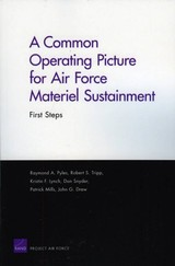Common Operating Picture For Air Force Materiel Sustainment - Pyles, Raymond A.; Tripp, Robert S.; Lynch, Kristin F.; Snyder, Don; Mills, Patrick; Drew, John G. - ISBN: 9780833041289