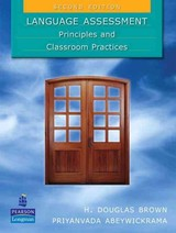 Language Assessment: Principles And Classroom Practices - Abeywickrama, Priyanvada; Brown, H. Douglas - ISBN: 9780138149314