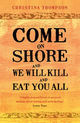 Come On Shore And We Will Kill And Eat You All - Thompson, Christina - ISBN: 9780747596707
