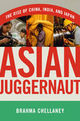 Asian Juggernaut - Chellaney, Brahma - ISBN: 9780061363085