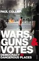 Wars, Guns And Votes - Collier, Paul - ISBN: 9780099523512