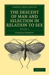 Descent Of Man And Selection In Relation To Sex - Darwin, Charles - ISBN: 9781108005098