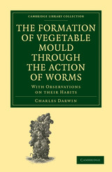 Formation Of Vegetable Mould Through The Action Of Worms - Darwin, Charles - ISBN: 9781108005128