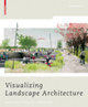Visualizing Landscape Architecture - Mertens, Elke - ISBN: 9783764387891