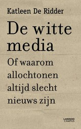 De witte media - Katleen De Ridder - ISBN: 9789020985733