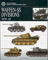 Essential Vehicle Identification Guide: Waffen-ss Divisions 1939-45 - Bishop, Chris - ISBN: 9781905704552