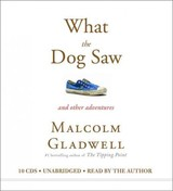 What The Dog Saw : And Other Adventures - Gladwell, Malcolm - ISBN: 9781600249150