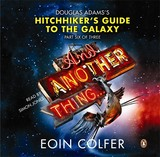And Another Thing . . ., Audio-CD - Colfer, Eoin - ISBN: 9780141044125