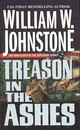 Treason In The Ashes - Johnstone, William W. - ISBN: 9780786020775