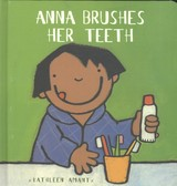 Anna Brushes Her Teeth - Amant, Kathleen - ISBN: 9781605370569
