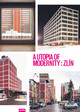 A Utopia Of Modernity: Zlin - Klingan, Katrin (EDT) - ISBN: 9783868590340