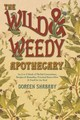 Wild And Weedy Apothecary - Shababy, Doreen - ISBN: 9780738719078