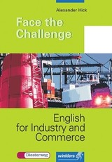 Face the Challenge - English for Industry and Commerce - Hick, Alexander - ISBN: 9783804542334