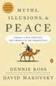 Myths, Illusions, And Peace - Ross, Dennis/ Makovsky, David - ISBN: 9780143117698